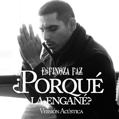 Porqué La Engañé (Vers. Acústica) - Single - Espinoza Paz
