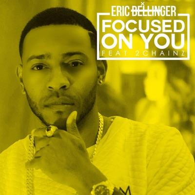 Focused on You (feat. 2 Chainz & Mya) - Single - Eric Bellinger