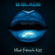 Blue French Kiss - B.Slade