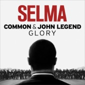 Common & John Legend - Glory (From the Motion Picture Selma)