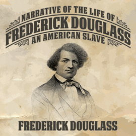 Narrative of the Life of Frederick Douglass: An American Slave (Unabridged) audiobook