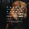 Pray to God (Calvin Harris vs Mike Pickering Hacienda Remix) [feat. HAIM] - Single, Calvin Harris