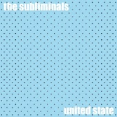 The Subliminals - United State