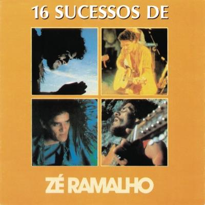 16 Sucessos de Zé Ramalho - Zé Ramalho