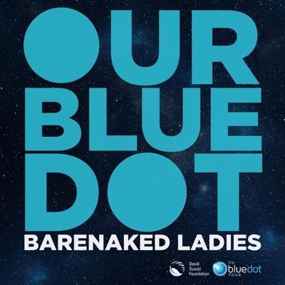 Our Blue Dot - Single - Barenaked Ladies