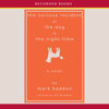 Mark Haddon - The Curious Incident of the Dog in the Night-Time (Unabridged)  artwork