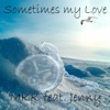 Sometimes My Love feat Jenny EP