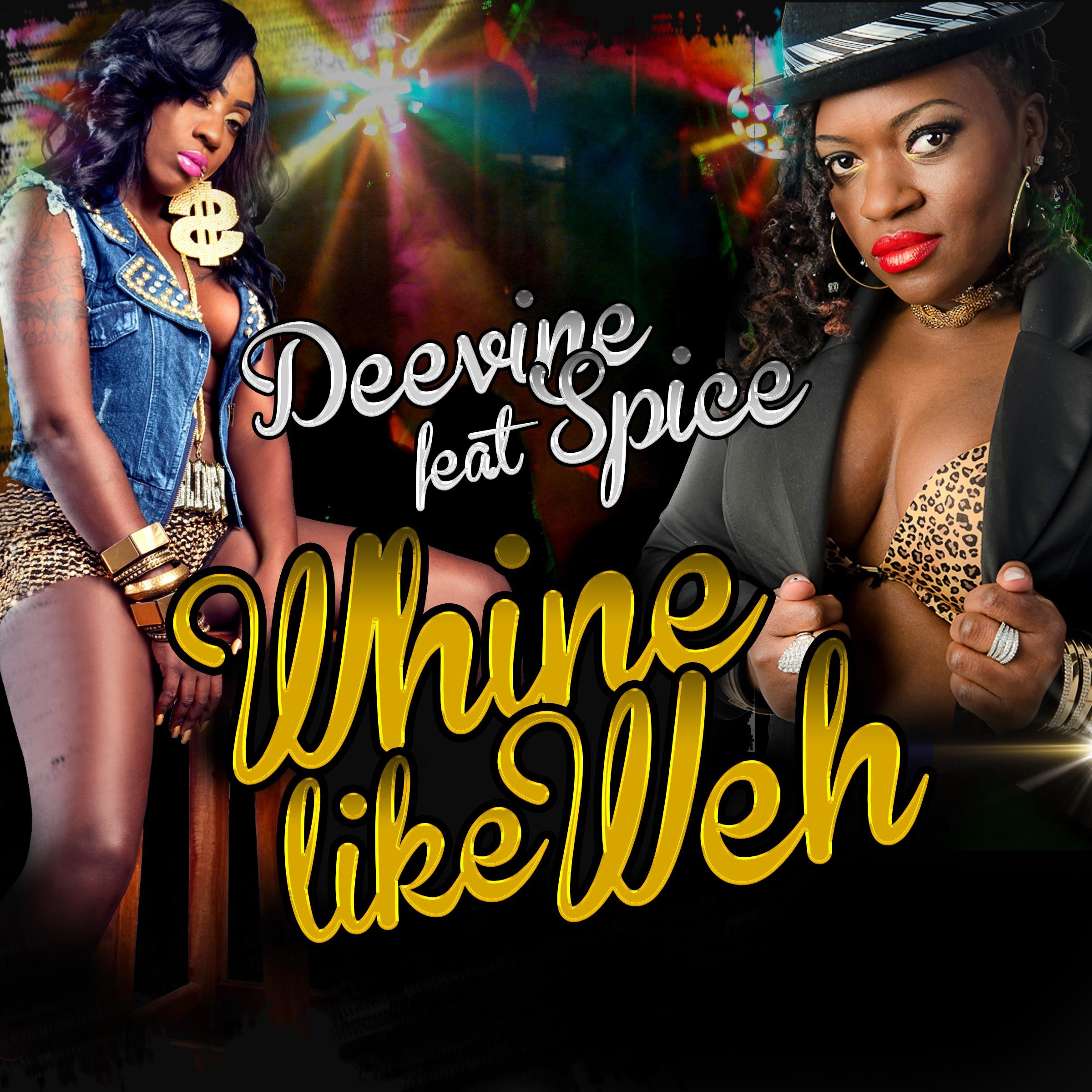 Whine Like Weh (feat. Spice) - Single