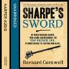 Bernard Cornwell - Sharpe's Sword: The Salamanca Campaign, June and July 1812: The Sharpe Series, Book 14 (Unabridged) artwork
