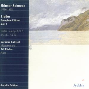 Cornelia Kallisch & Till Körber - Othmar Schoeck: Lieder - Complete Edition, Vol. 4