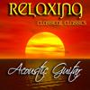 Relaxing Acoustic Guitar (Classical Classics) - Guitarra Clásica Española, Spanish Classic Guitar & Relaxing Music