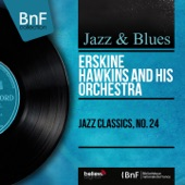Erskine Hawkins And His Orchestra - Tippin' In