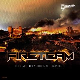 Hit List - Single by Fireteam