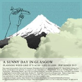 A Sunny Day in Glasgow - Hey, You're Mine