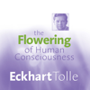 Eckhart Tolle - The Flowering of Human Consciousness: Everyone's Life Purpose artwork