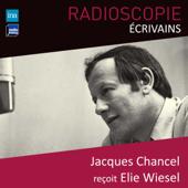 Radioscopie (Écrivains): Jacques Chancel reçoit Elie Wiesel