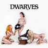 The Dwarves Invented Rock & Roll, Dwarves