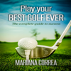 Mariana Correa - Play Your Best Golf Ever: The Guidebook to Success (Unabridged) artwork