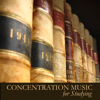 Concentration Music for Studying - Instrumental Study Music for Exam Study, to Focus on Learning, Improve Concentration and Brain Power - Concentration Music Ensemble