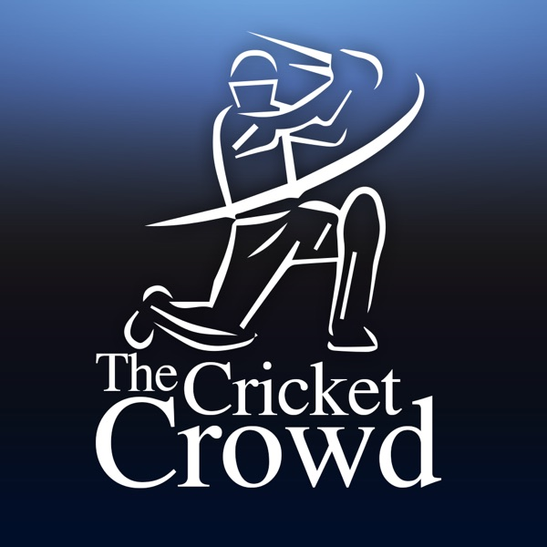 The Cricket Crowd Podcast