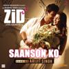"Saanson Ko (From ""Zid"") - Sharib-Toshi & Arijit Singh"