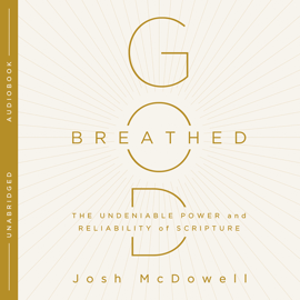 God-Breathed: The Undeniable Power and Reliability of Scripture (Unabridged) audiobook