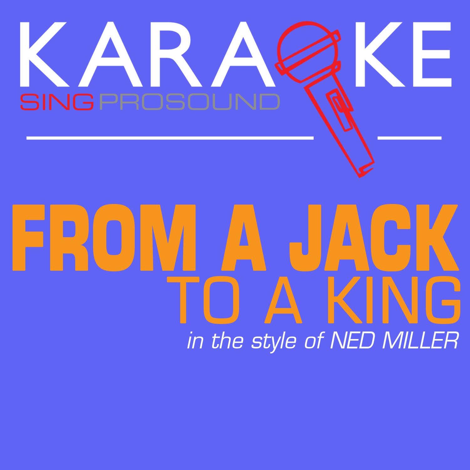 From a Jack to a King (In the Style of Ned Miller) [Karaoke Instrumental Version] - Single