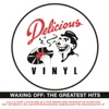 Waxing Off: Delicious Vinyl's Greatest Hits