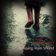 Autumn Relaxing Rain Sound & Relaxing Meditation Music - Relaxing Sounds of Rain and Background Instrumental Music with Nature Sounds, Violin and Flute Music - Relaxing Sounds of Rain Music Club - Relaxing Sounds of Rain Music Club