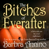 Barbra Annino The Bitches Of Everafter A Fairy Tale Trilogy
