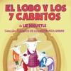 El Lobo y los 7 Cabritos [The Wolf and the 7 Kids]: Cuentos de los Hermanos Grimm nº 2 [Tales of the Brothers Grimm 2] (Unabridged)