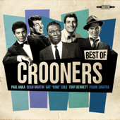 Best of Crooners - Sinatra, Nat King Cole, Martin, Anka, Bennett