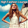High Fashion Lounge, Vol. 1 - Various Artists