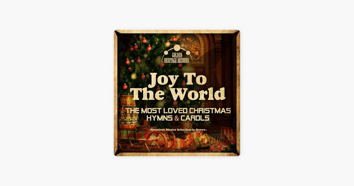 joy to the world the most loved christmas hymns carols by various artists on apple music