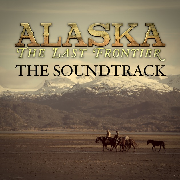 alaska the last frontier the soundtrack feat jewel. Black Bedroom Furniture Sets. Home Design Ideas