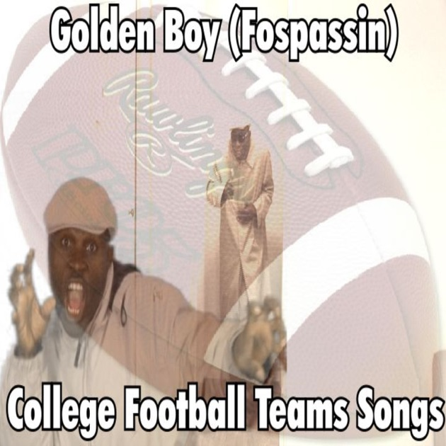 College Football Teams Songs by Golden Boy (Fospassin) on iTunes