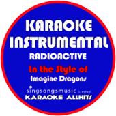 Radioactive (In the Style of Imagine Dragons) [Karaoke Instrumental Version]