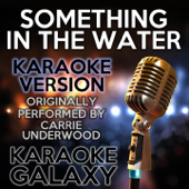Something in the Water (Karaoke Instrumental Version) [Originally Performed By Carrie Underwood]