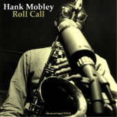 Hank Mobley - The More I See You (feat. Wynton Kelly, Paul Chambers, Art Blakey & Freddie Hubbard) [Remastered]