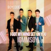 I Got My Mind Set on You - Boycode