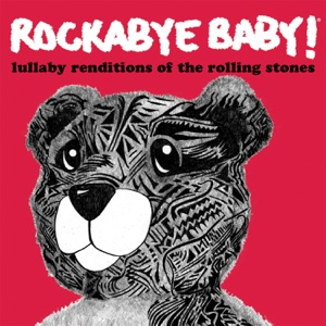 Rockabye Baby! - You Can't Always Get What You Want