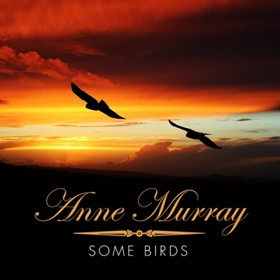 Some Birds - Anne Murray