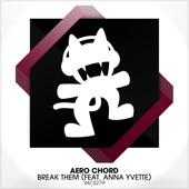 Aero Chord - Break Them (feat. Anna Yvette)