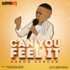 Can You Feel It - Aaron Duncan