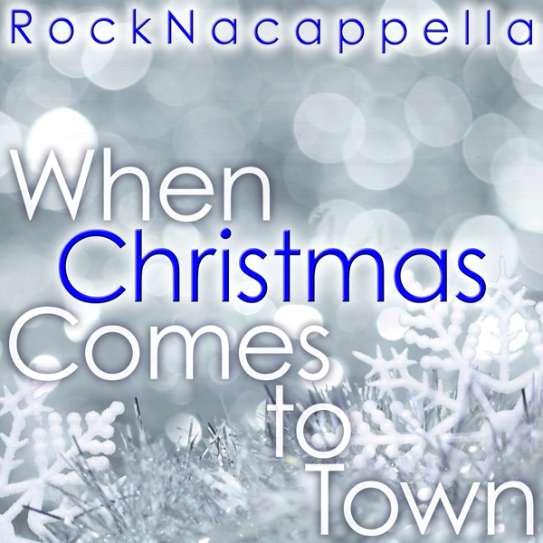 when christmas comes to town single by rocknacappella on apple music - Polar Express When Christmas Comes To Town Lyrics