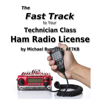 Michael Burnette - The Fast Track to Your Technician Class Ham Radio License (Unabridged)  artwork