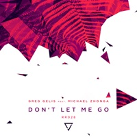 Don't Let Me Go (feat. Michael Zhonga) - Single