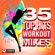 35 Top Hits, Vol. 9 - Workout Mixes (Unmixed Workout Music Ideal for Gym, Jogging, Running, Cycling, Cardio and Fitness) - Power Music Workout