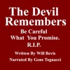 The Devil Remembers: Be Careful What You Promise (Unabridged)
