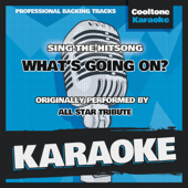 What's Going On? (Originally Performed by All Star Tribute) [Karaoke Version]